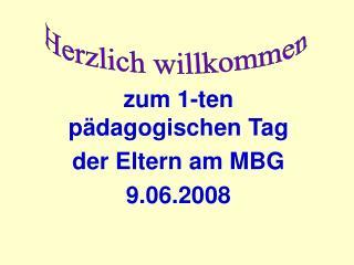zum 1-ten pädagogischen Tag  der Eltern am MBG  9.06.2008