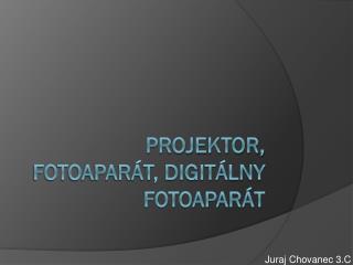 Projektor, Fotoaparát, Digitálny fotoaparát