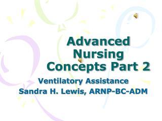 Advanced Nursing Concepts Part 2