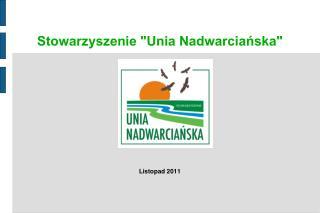 """Stowarzyszenie """"Unia Nadwarciańska"""""""