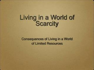 Living in a World of Scarcity