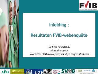 Inleiding :  Resultaten FVIB-webenquête