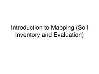 Introduction to Mapping Soil Inventory and Evaluation