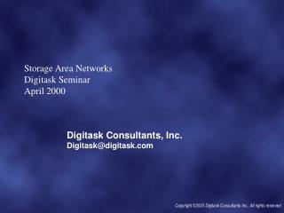 Storage Area Networks  Digitask Seminar  April 2000