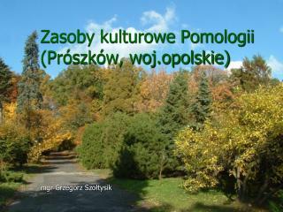 Zasoby kulturowe Pomologii (Prószków, woj.opolskie)