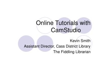 Online Tutorials with CamStudio