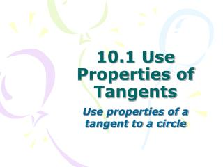 10.1 Use Properties of Tangents