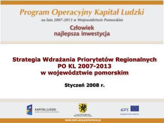 Strategia wdrażania PO KL w woj. pomorskim –  POWODY I PRZESŁANKI OPRACOWANIA