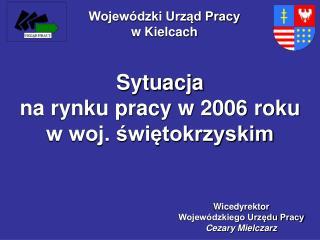 Sytuacja  na rynku pracy w 2006 roku  w woj. świętokrzyskim