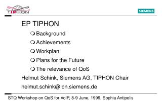 EP TIPHON Background Achievements Workplan Plans for the Future The relevance of QoS