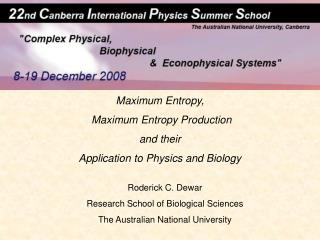 Maximum Entropy,  Maximum Entropy Production  and their Application to Physics and Biology