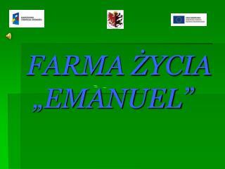 "FARMA ŻYCIA  ""EMANUEL"""