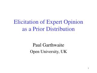 Elicitation of Expert Opinion  as a Prior Distribution