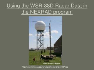 Using the WSR-88D Radar Data in the NEXRAD program