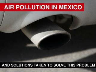 AIR POLLUTION IN MEXICO