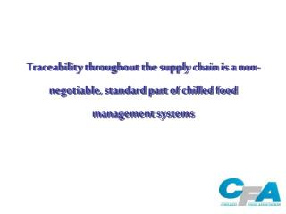Traceability throughout the supply chain is a non-negotiable, standard part of chilled food management systems