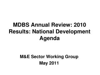 MDBS Annual Review: 2010 Results: National Development Agenda
