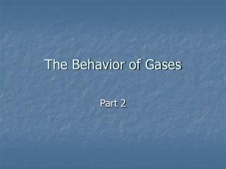 The Behavior of Gases
