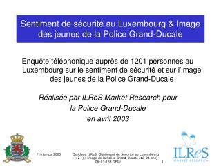 Sentiment de sécurité au Luxembourg & Image des jeunes de la Police Grand-Ducale