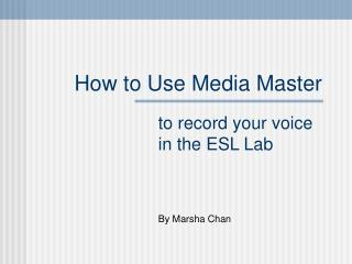 How to Use Media Master