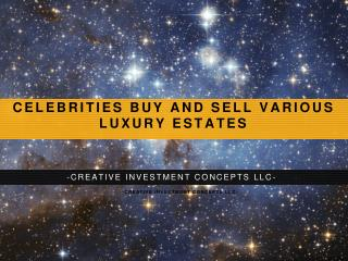 Creative Investment Concepts LLC: Celebrity Real Estate