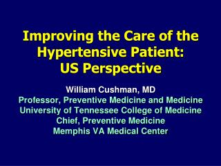 Improving the Care of the Hypertensive Patient: US Perspective