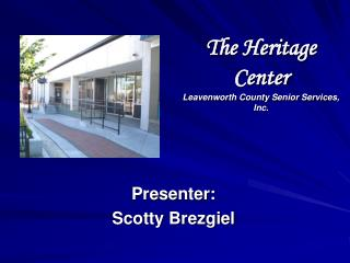 The Heritage Center Leavenworth County Senior Services, Inc.