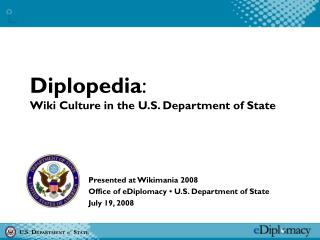 Diplopedia : Wiki Culture in the U.S. Department of State