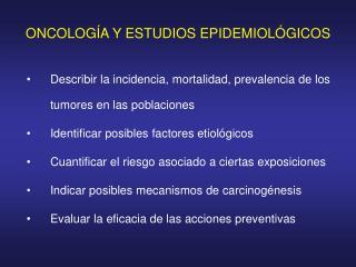 ONCOLOGÍA Y ESTUDIOS EPIDEMIOLÓGICOS