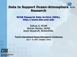 Zaihua Ji, NCAR Steven Worley, NCAR Scott Woodruff, NOAA/ESRL