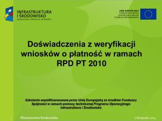 Doświadczenia z weryfikacji wniosków o płatność w ramach RPD PT 2010