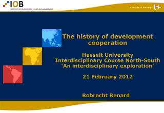 The history of development cooperation   Hasselt University  Interdisciplinary Course North-South  An interdisciplinary