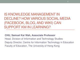 CHU , Samuel Kai Wah,  Associate Professor Head, Division of Information and Technology Studies