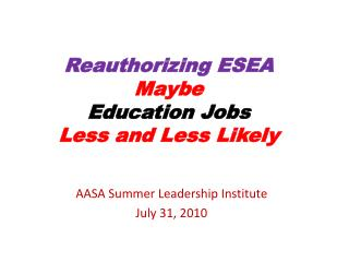 Reauthorizing ESEA  Maybe Education Jobs Less and Less Likely