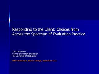 Responding to the Client: Choices from Across the Spectrum of Evaluation Practice