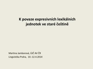 Kpovaze expresivních lexikálních jednotek ve staré češtině