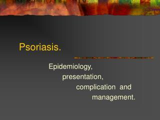 Psoriasis.