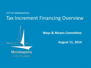 CITY OF MINNEAPOLIS Tax Increment Financing Overview