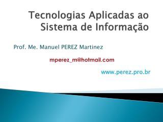 Tecnologias Aplicadas ao Sistema de Informação