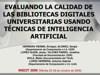 HERRERA VIEDMA, Enrique; ALONSO, Sergio (Departamento de Computaci�n e I.A. UGR)