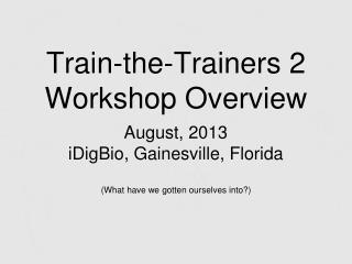 Train-the-Trainers 2 Workshop Overview