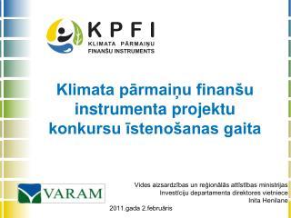 Klimata pārmaiņu finanšu instrumenta projektu konkursu īstenošanas gaita