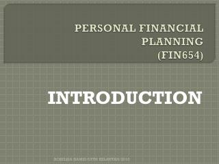 PERSONAL FINANCIAL PLANNING (FIN654)