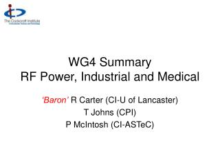 WG4 Summary RF Power, Industrial and Medical