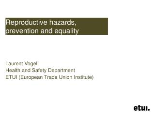 Reproductive hazards, prevention and equality