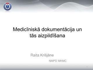 Medicīniskā dokumentācija un tās aizpildīšana