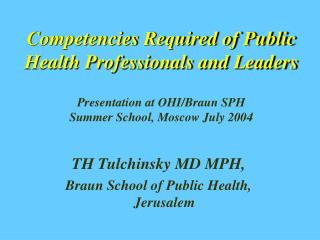 Competencies Required of Public Health Professionals and Leaders  Presentation at OHI