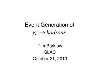 Event Generation of