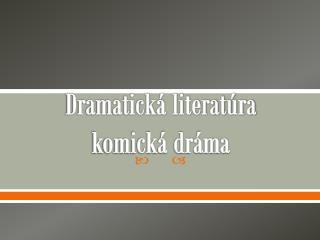 Dramatická literatúra komická dráma
