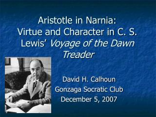 Aristotle in Narnia: Virtue and Character in C. S. Lewis  Voyage of the Dawn Treader
